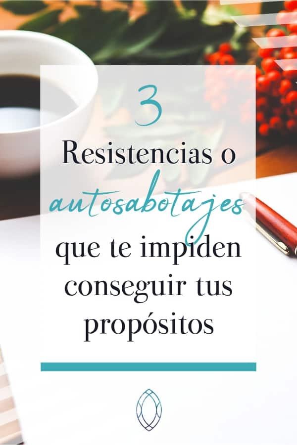Resistencias y autosabotajes - Cuando querer no es poder