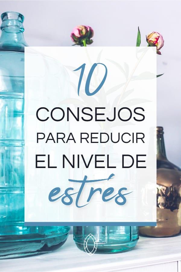 Estres: 10 consejos para reducirlo