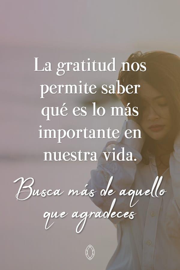 Si estás agradecido por algo, es que te hace feliz. Busca aquello que agradeces.