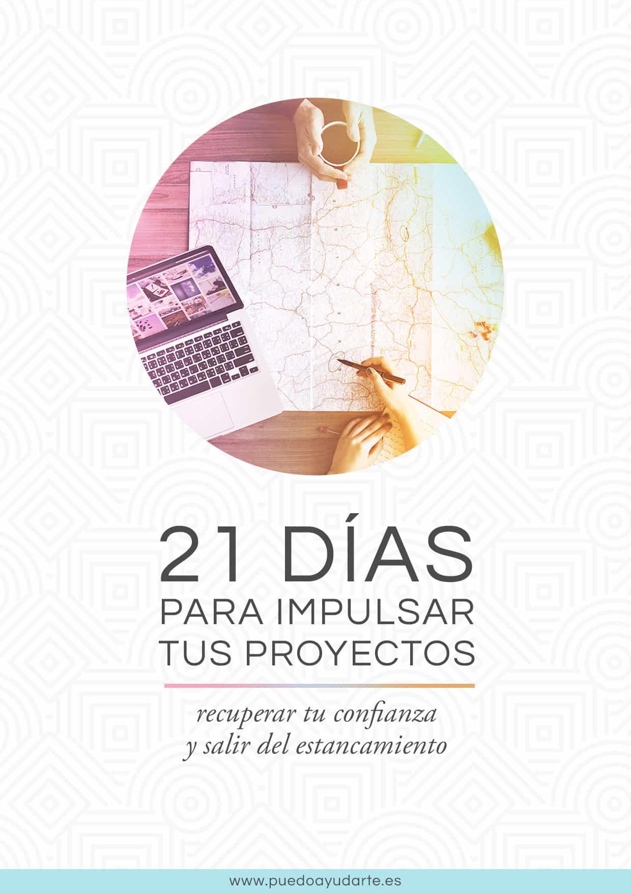 21 días para impulsar tus proyectos, recuperar tu confianza y salir del estancamiento