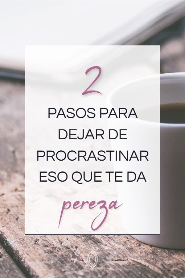Cómo dejar de procrastinar dos pasos