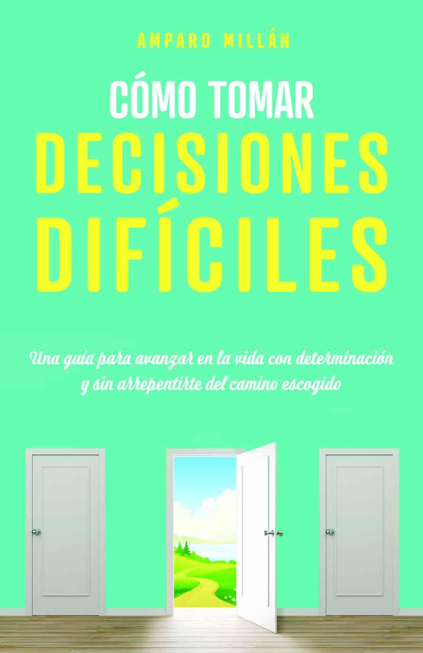 Cómo tomar decisiones difíciles - Amparo Millán