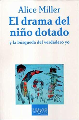 libro El drama del niño dotado de Alice Miller