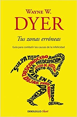 """Libros de desarrollo personal: """"Tus zonas erróneas"""" de Wayne W. Dyer"""