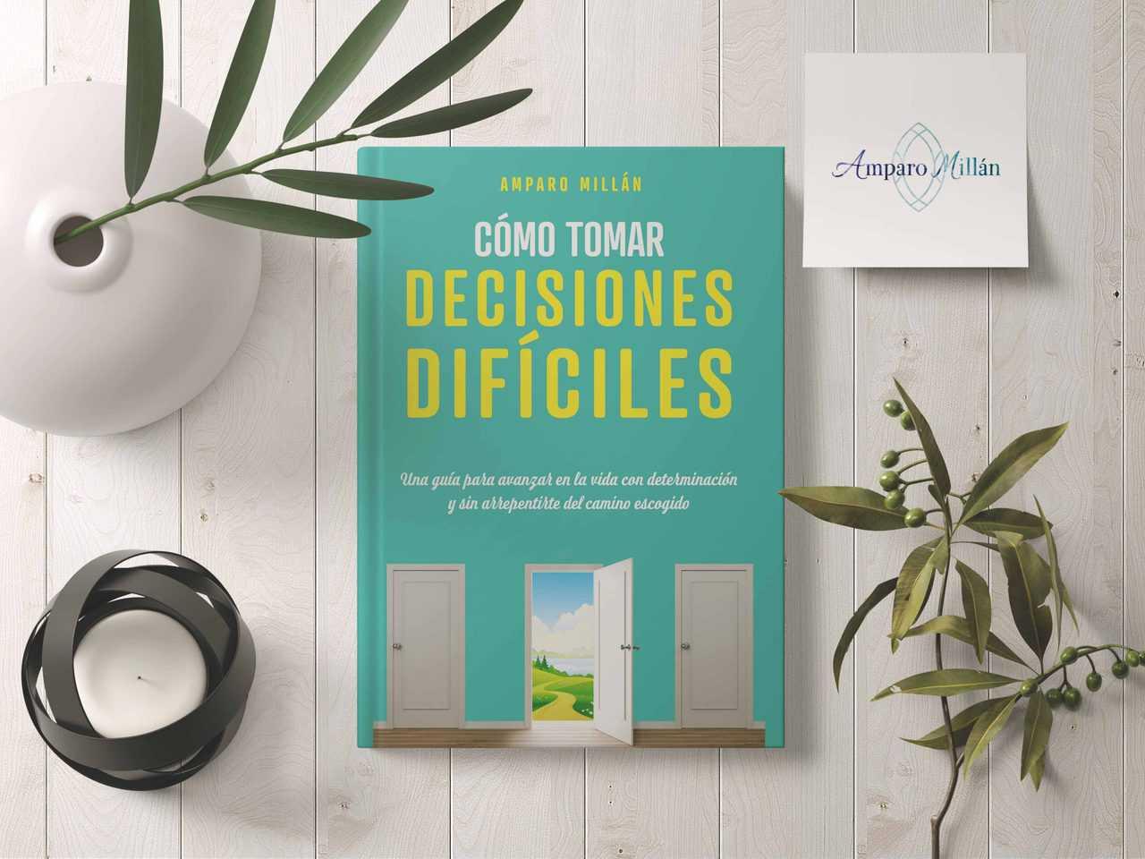 Libro: cómo tomar decisiones difíciles - Amparo Millán