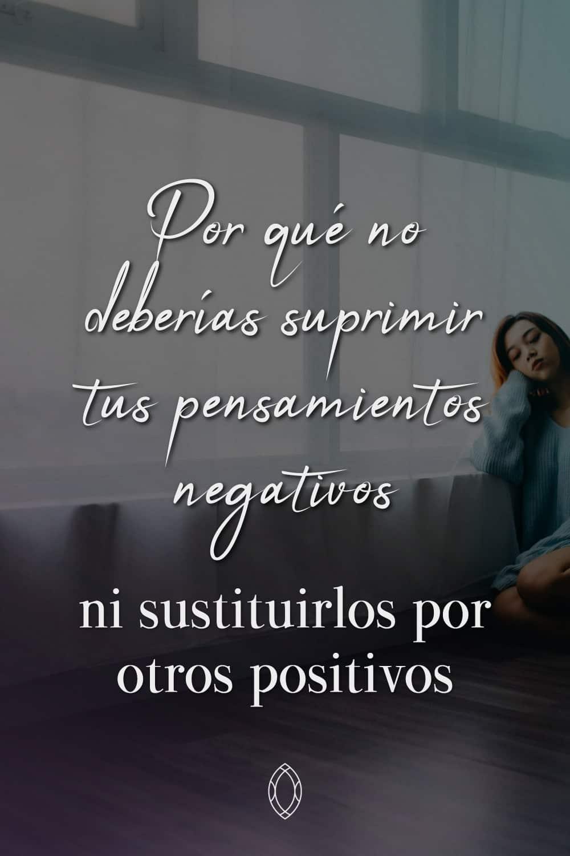cambiar pensamientos negativos por positivos