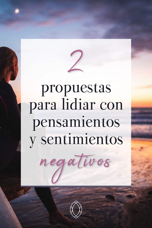 cómo combatir los pensamientos negativos