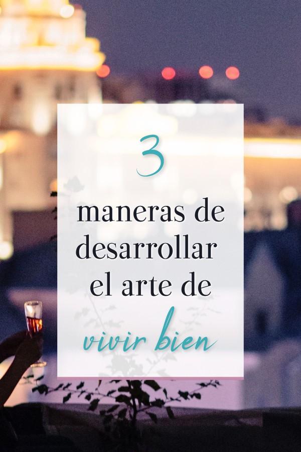 3 maneras para vivir bien, ese arte